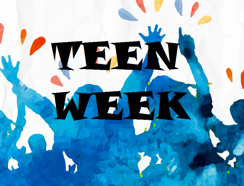 Teen Week      July 30 – August 3