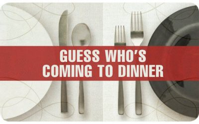 Guess Who's Coming to Dinner????????????      February 22nd
