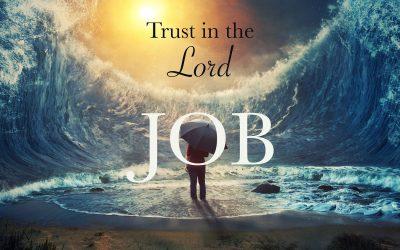 Sermon Series – Trust in the Lord (JOB)